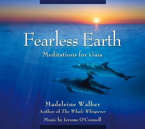Fearless Earth: Meditations for Gaia: Madeleine Walker