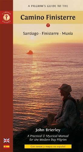 A Pilgrim's Guide to the Camino Finisterre: Santiago · Finisterre · Muxía (Camino Guides) (Spanish Edition) (9781844095902) by John Brierley