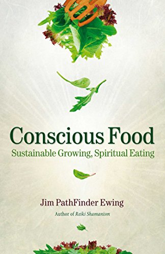 9781844095964: Conscious Food: Sustainable Growing, Spiritual Eating