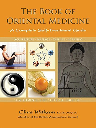 The Book of Oriental Medicine: A Complete Self-Treatment Guide: Witham, Clive