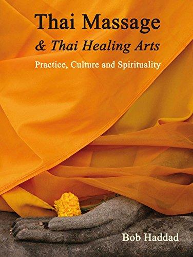 Thai Massage & Thai Healing Arts: Practice,: Bob Haddad