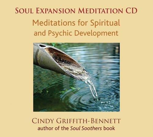 Soul Expansion: Meditations for Spiritual and Psychic Development: Griffith-Bennett, Cindy