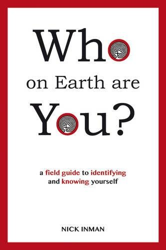 9781844096206: Who on Earth Are You?: A field Guide to Identifying and Knowing Yourself