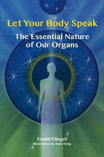 9781844096268: Let Your Body Speak: The Essential Nature of our Organs