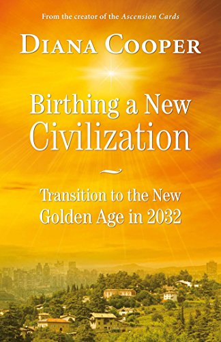 9781844096336: Birthing A New Civilization: Transition to the Golden Age in 2032