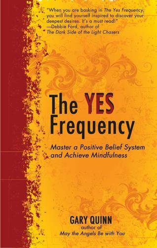 9781844096350: Yes Frequency: Master a Positive Belief System and Achieve Mindfulness