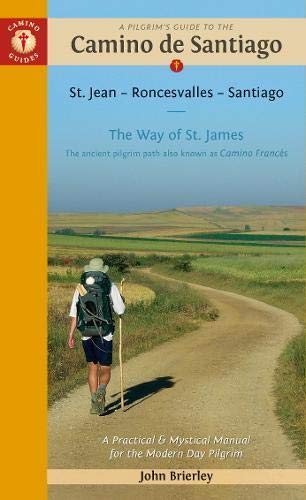 Pilgrim's Guide To The Camino De Santiago 11th Edition: St. Jean Pied - Roncesvalles - ...