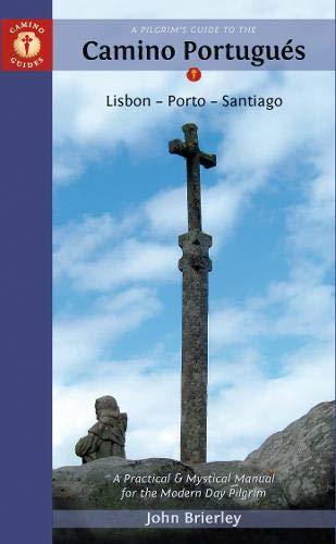 A Pilgrim's Guide to the Camino Portugués: Lisbon - Porto - Santiago (Camino Guides): ...