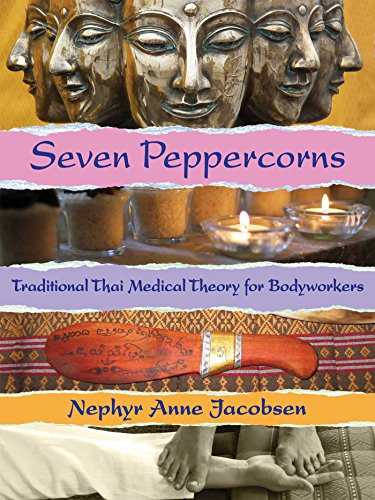 9781844096558: Seven Peppercorns: Traditional Thai Medical Theory for Bodyworkers