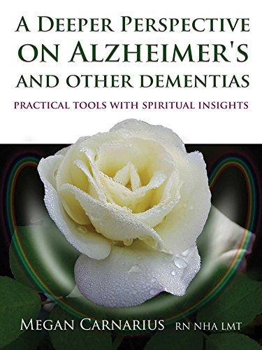 9781844096626: A Deeper Perspective on Alzheimer's and other Dementias: Practical Tools with Spiritual Insights