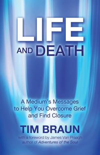 9781844096787: Life and Death: A Medium's Messages to Help You Overcome Grief and Find Closure