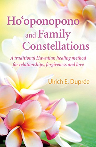 9781844097173: Ho'oponopono and Family Constellations: A traditional Hawaiian healing method for relationships, forgiveness and love