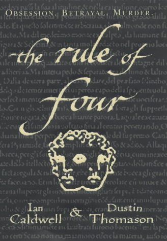 The Rule Of Four: Dustin Thomason; Caldwell, Ian; Thomason, Dustin