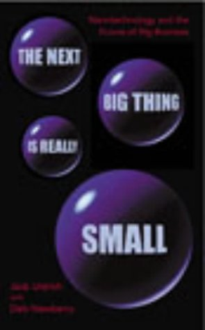 The Next Big Thing Is Really Small (9781844130085) by Jack Uldrich; Deb Newberry