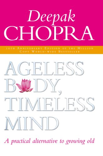 9781844130443: Ageless Body, Timeless Mind 10th Anniversary Edition: A Practical Alternative To Growing Old