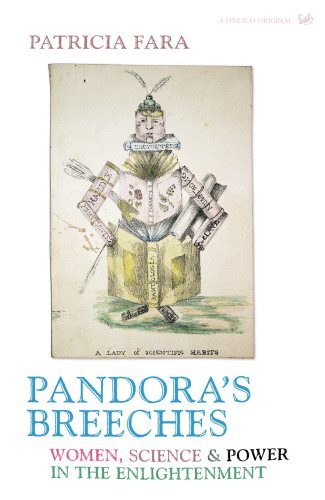 Pandora's Breeches : Women, Science & Power in the Enlightenment