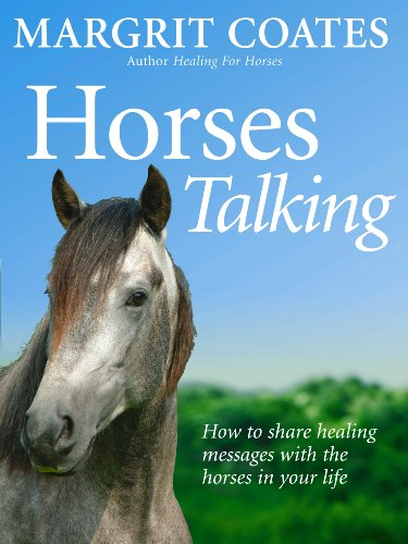 Horses Talking: How to Share Healing Messages with the Horses in Your Life: Coates, Margrit