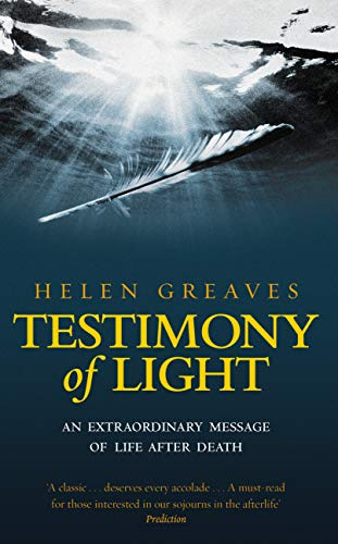 9781844131358: Testimony of Light: An extraordinary message of life after death