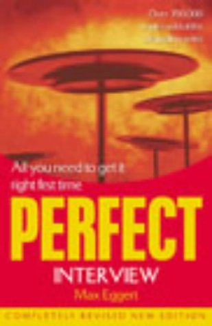 the perfect interview all you need to get it right the first time perfect random house