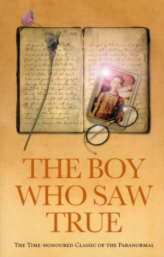 9781844131501: The Boy Who Saw True: The Time-Honoured Classic of the Paranormal