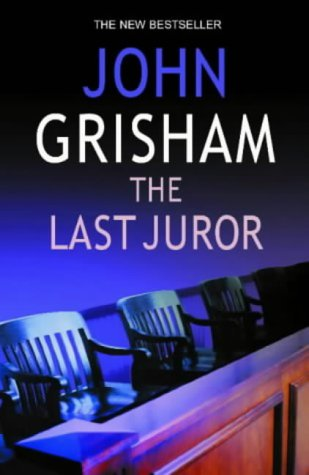 Last Juror: Grisham, John