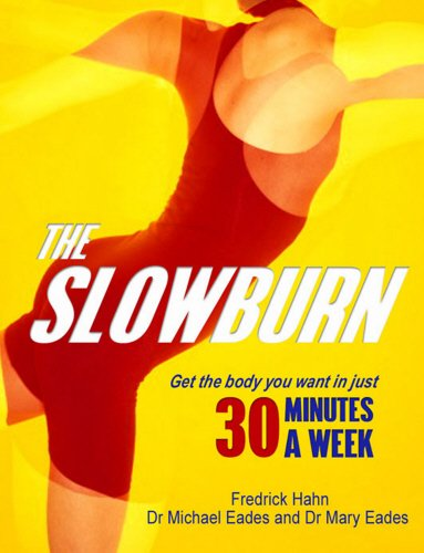 The Slow Burn: Fitness Revolution: Frederick Hahn; Mary Dan Eades; Michael R. Eades