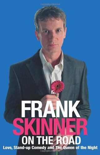 9781844131907: 'FRANK SKINNER ON THE ROAD: LOVE, STAND-UP COMEDY AND THE QUEEN OF THE NIGHT'