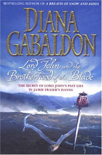 9781844132010: Lord John & the Brotherhood of the Blade: The Secret of Lord John's Past Lies in Jamie Fraser's Hands