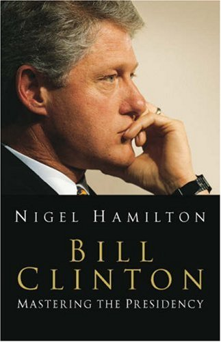 9781844132096: Clinton: Mastering the Presidency