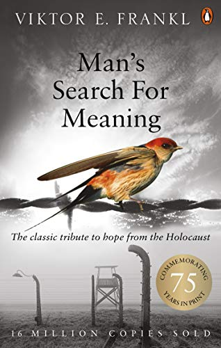 9781844132393: Man's Search For Meaning: The classic tribute to hope from the Holocaust