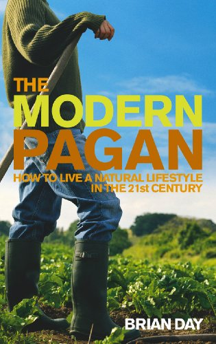 Modern Pagan, The: How to Live a Natural Lifestyle in the Twenty-first Century