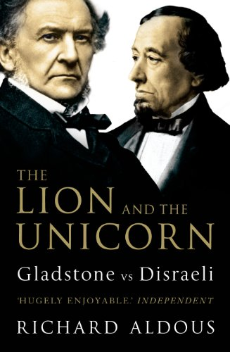 9781844133123: The Lion and the Unicorn: Gladstone vs Disraeli