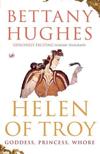 9781844133291: Helen Of Troy: Goddess, Princess, Whore