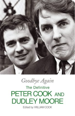 9781844134007: Goodbye Again: The Definitive Peter Cook and Dudley Moore