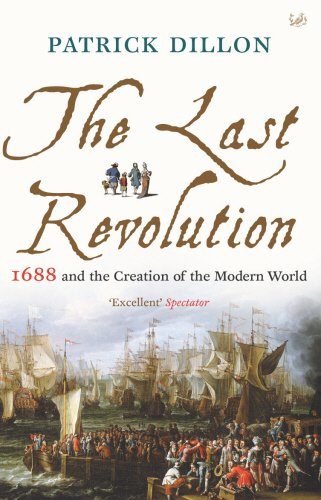 9781844134083: The Last Revolution: 1688 and the Creation of the Modern World