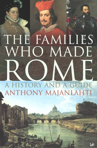 9781844134090: The Families Who Made Rome: A History and a Guide