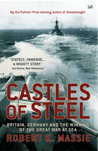 9781844134113: Castles Of Steel: Britain, Germany and the Winning of The Great War at Sea