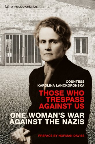 9781844134175: Those Who Trespass Against Us: One Woman's War Against the Nazis