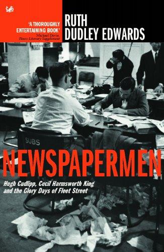 9781844134205: Newspapermen: Hugh Cudlipp, Cecil Harmsworth King and the Glory Days of Fleet Street