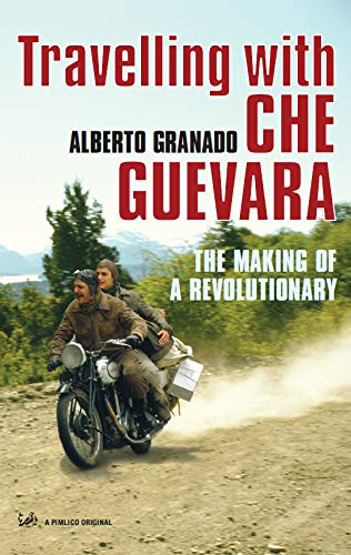 Travelling with Che Guevara - the making of a revolutionary.