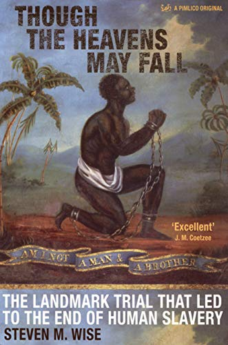 9781844134304: Though the Heavens May Fall: The Landmark Trial That Led to the End of Slavery