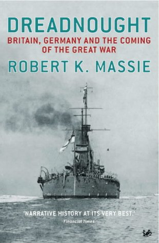 Dreadnought: Britain,Germany and the Coming of the: K Massie, Robert