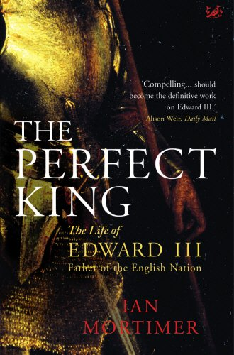 9781844135301: The Perfect King: The Life of Edward III, Father of the English Nation
