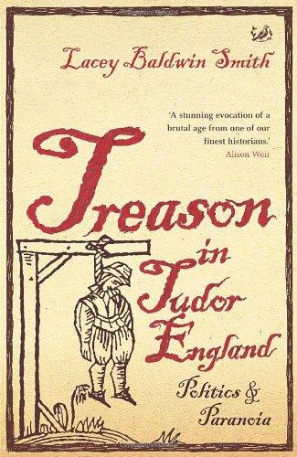 9781844135516: Treason in Tudor England: Politics and Paranoia