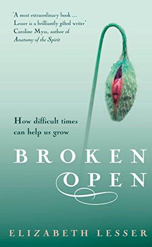 9781844135615: Broken Open: How difficult times can help us grow