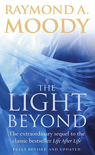 9781844135806: The Light Beyond : The Extraordinary Sequel to the Classic Bestseller 'Life After Life