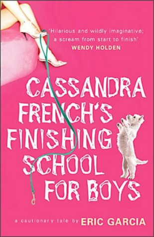 9781844136773: Cassandra French's Finishing School For Boys