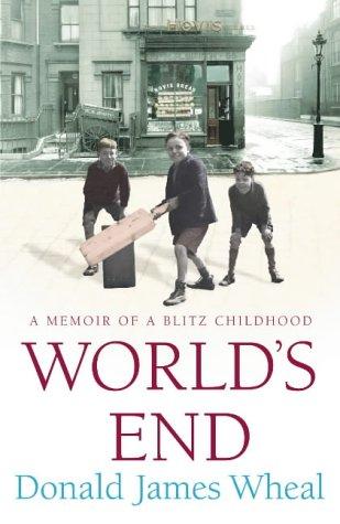 9781844136827: World's End: A Memoir of a Blitz Childhood
