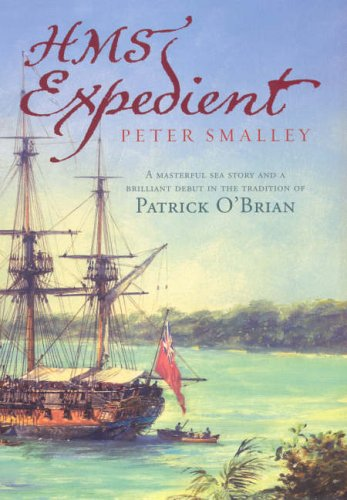 HMS Expedient (Signed First U.K. edition): Peter Smalley