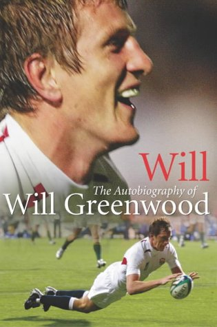 9781844136971: Will: The Autobiography of Will Greenwood